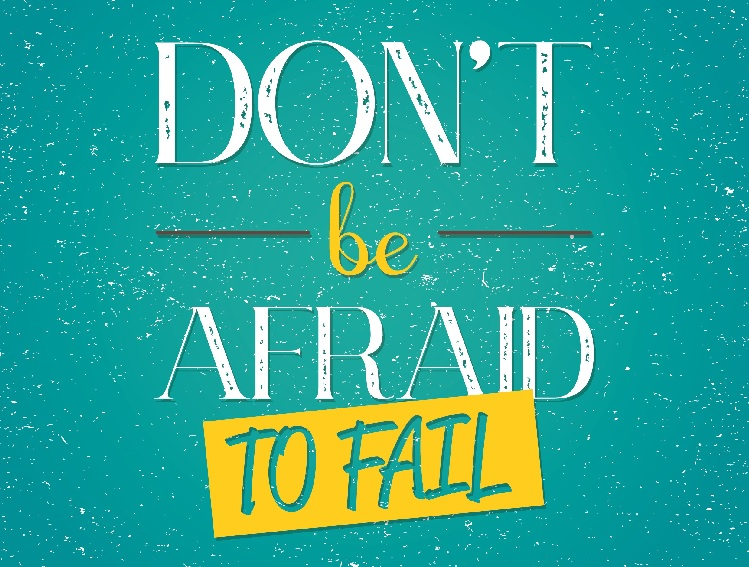 Tekst: Don't be afraid to fail.
